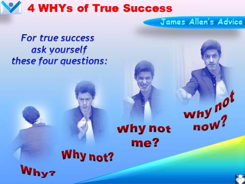 4WHYs of True Success: Why? Why not? Why not me? Why not now? James Allen, Dennis Kotelnikov, Self-leadership