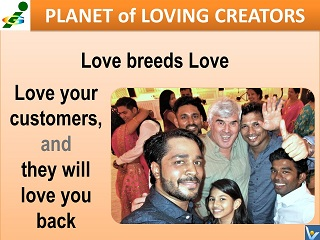 Planet of Loving Creators Love Your Customers will love you Back Vadim Kotelnikov