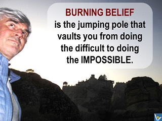 Vadim Kotelnikov quotes Burning Belief impossible is possible