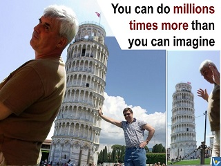 Funny Wisdom: You can do millions times more, funny pictures, Pisa tower, Vadim Kotelnikov photogram