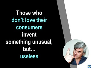 Vadim Kotelnikov innovation quotes, invention, Love for Customers, useless