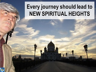 Vadim Kotelnikov quotes, Every journey should lead to new spiritual heights