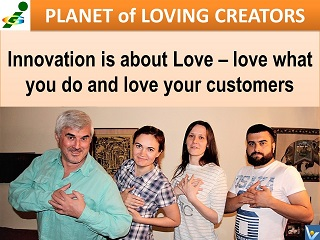Innompic Planet of Loving Creators Innovation is Love Passion Customers Vadim Kotelnikov quotes